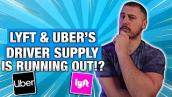 Lyft \u0026 Uber's Driver Supply Is Running Out!?