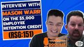 Interview With Mason Warr on the $5,000 Employee Retention Credit (RSG:151)